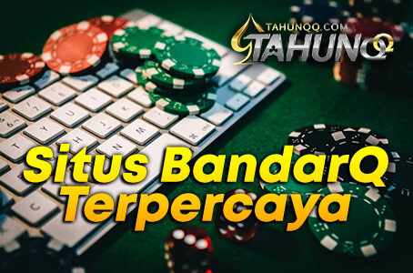 Kelebihan yang Dimiiki BandarQ Online, BandarQ, Poker Online